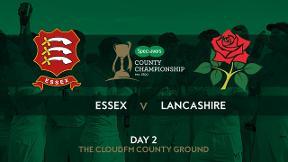 Essex v Lancashire - Day 2 Highlights