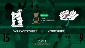 Highlights - Warwickshire v Yorkshire Day 2