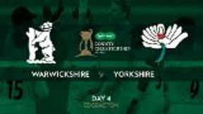 Highlights - Warwickshire v Yorkshire Day 4