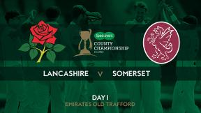 Highlights - Lancashire v Somerset Day 1