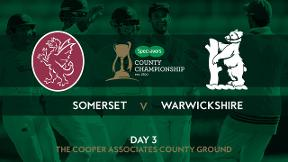 Highlights - Somerset v Warwickshire Day 3