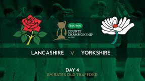 Highlights - Lancashire v Yorkshire Day 4
