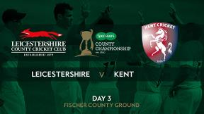 Highlights - Leicestershire v Kent Day 3