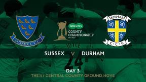 Highlights - Sussex v Durham Day 3
