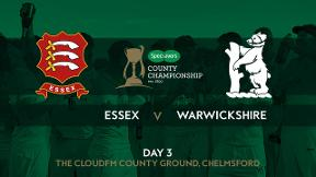 Highlights - Essex v Warwickshire Day 3