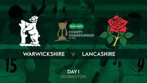 Highlights - Warwickshire v Lancashire Day 1