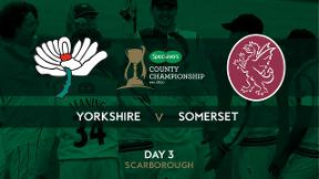 Highlights - Yorkshire v Somerset Day 3
